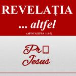 REVELAȚIA ... altfel (partea 1)