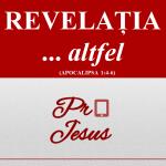 REVELAȚIA … altfel (partea 2)